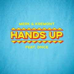 Merk & Kremont Feat DNCE - Hands Up